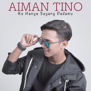 Aiman Tino - Ku Hanya Sayang Padamu MP3