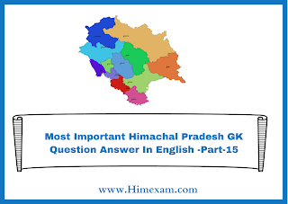 Most Important Himachal Pradesh GK Question Answer In English -Part-15