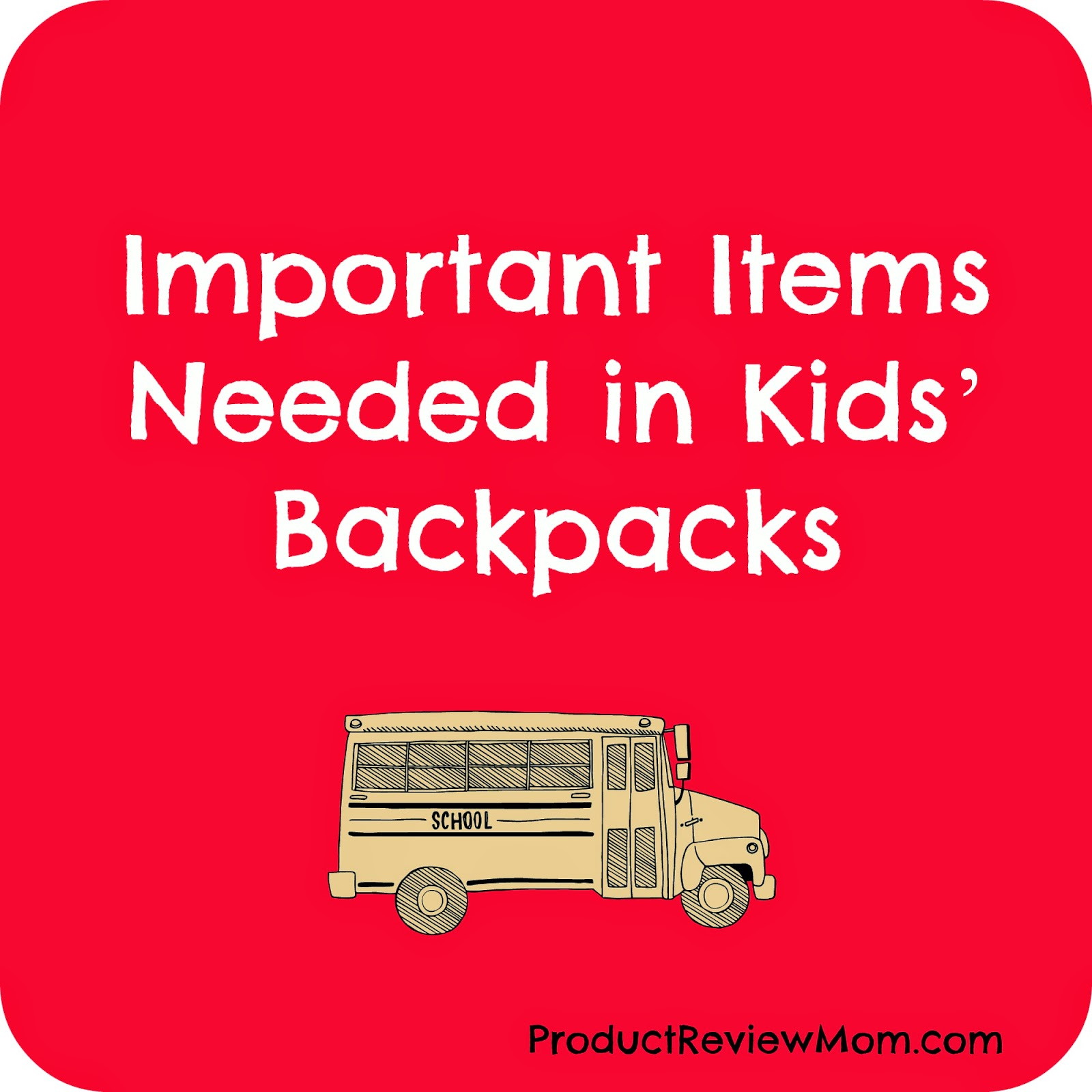 Important Items Needed in Kids' Backpacks- #backtoschool via www.Productreviewmom.com