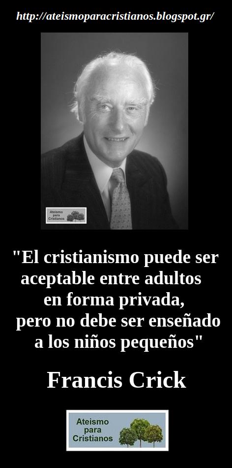 Ateismo Para Cristianos Frases Célebres Ateas Francis Crick