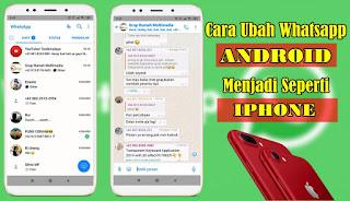 Cara Mengubah Tampilan Whatsapp Android Menjadi Seperti Iphone