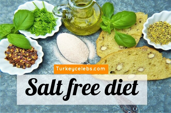 Salt free diet  it helps rid the body of excess water .