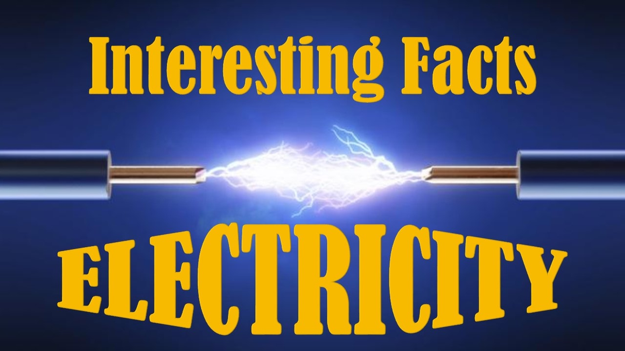Video Interesting Facts About Electricity