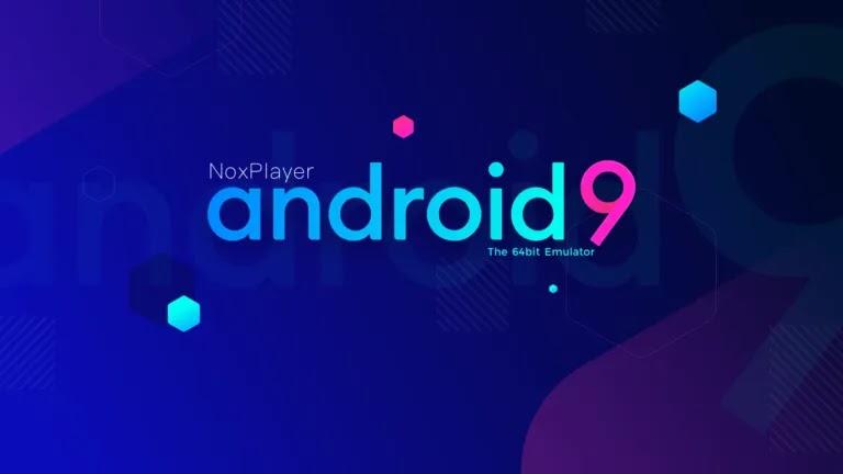 تم إطلاق NoxPlayer Android Emulator Beta: أول محاكي Android 9