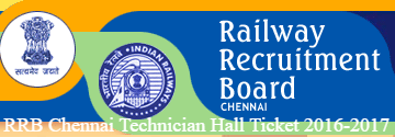 RRB Chennai Technician Hall Tickets 2017