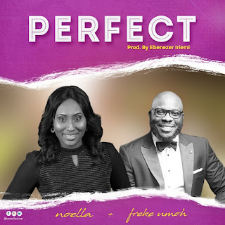 DOWNLOAD MP3: Noella - Perfect [Audio + Lyrics + Video] Ft. Freke Umoh | 2019 Song