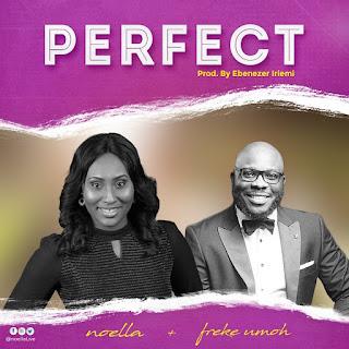 DOWNLOAD MP3: Noella - Perfect [Audio + Lyrics + Video] Ft. Freke Umoh | 2019 Song