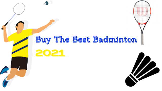 Best Badminton rakets 2021