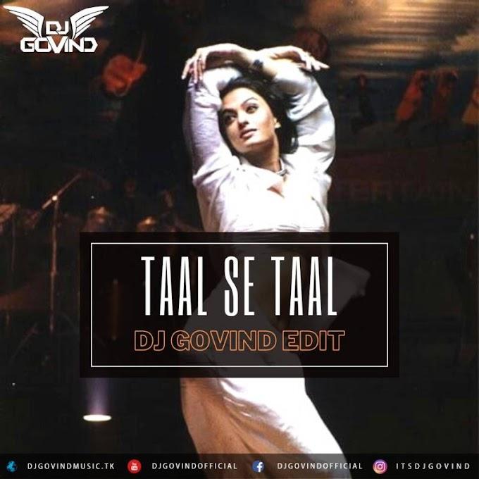 Taal se Taal (Remix) - DJ Govind