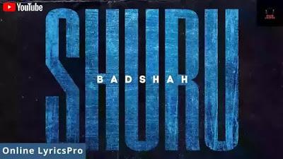 [Lyrics] Badshah - SHURU