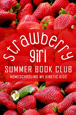 """Book review for """"Strawberry Girl"""" and learning activities ideas for a summer strawberry lesson.  Great for a homeschool family read aloud."""