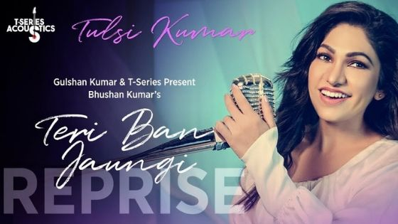 Teri Ban Jaungi (Reprise Version)Lyrics With English Meaning - Tulsi Kumar