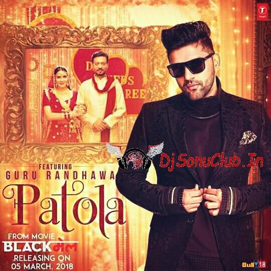 Patola Guru Randhawa (Punjabi Edition Club DJ Song) DJ Sonu Bahera Sadat