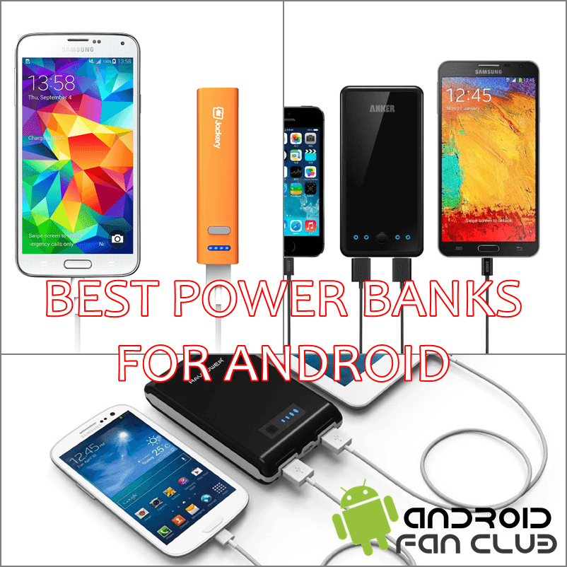 Top 5 Power Banks For Android Smart Phones & Tablets