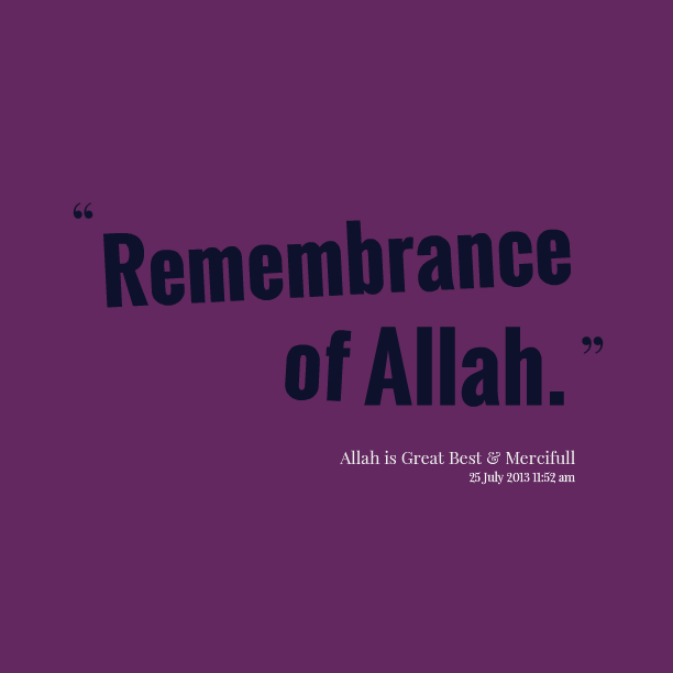Remembrance of Allah - Quotes