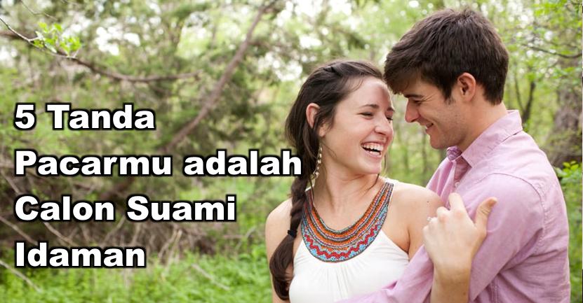 5 Tanda Pacarmu adalah Calon Suami Idaman