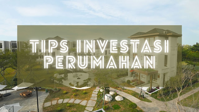 panduan dan tips investasi perumahan