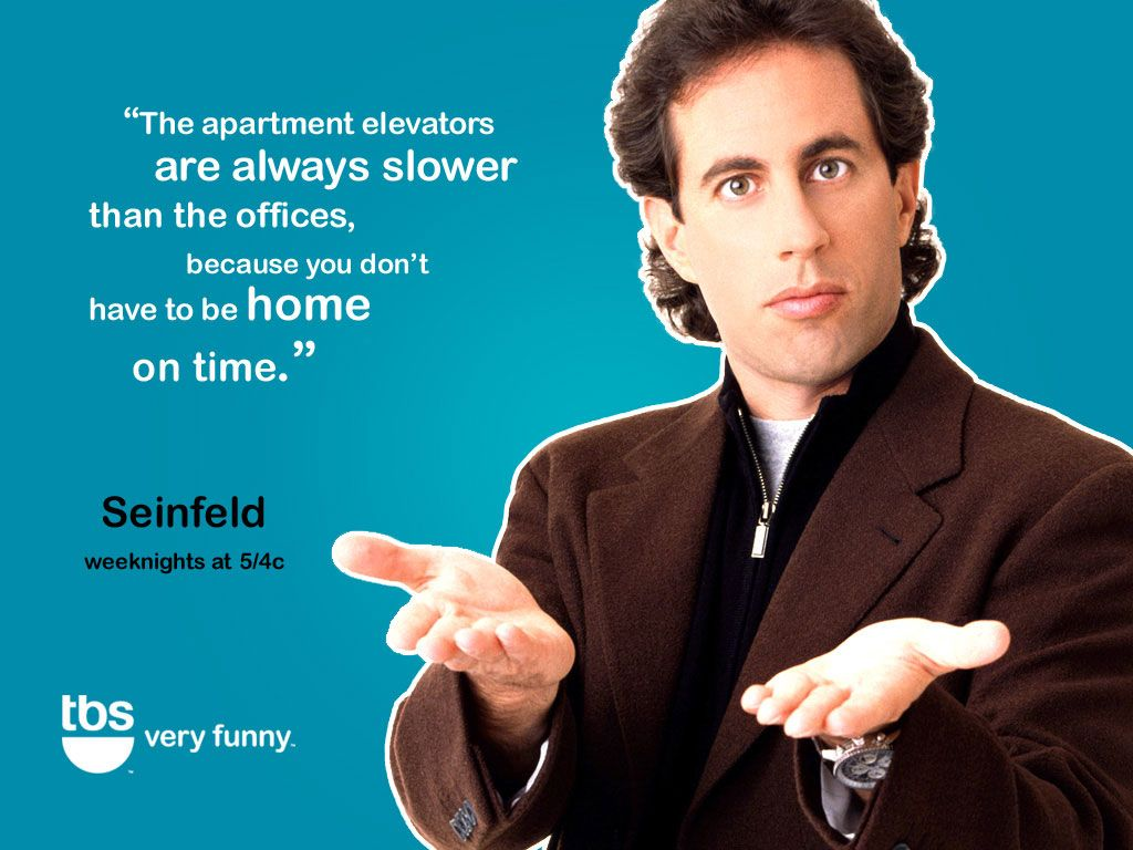 Jerry Seinfield quote