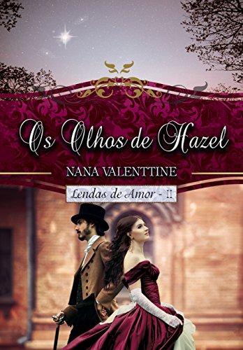 Os Olhos de Hazel (Lendas de Amor Livro 2) - Nana Valenttine