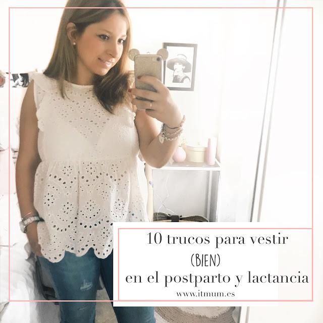 10 TRUCOS PARA VESTIR (BIEN) EN EL POSTPARTO Y LACTANCIA