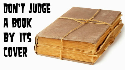 do not judge the book by Social issues essays: do not judge a book by it's cover in those cases, society is quick to judge a book by its cover we see tattoos and piercings on people and automatically assume they are somehow a bad influence or just an evil person.