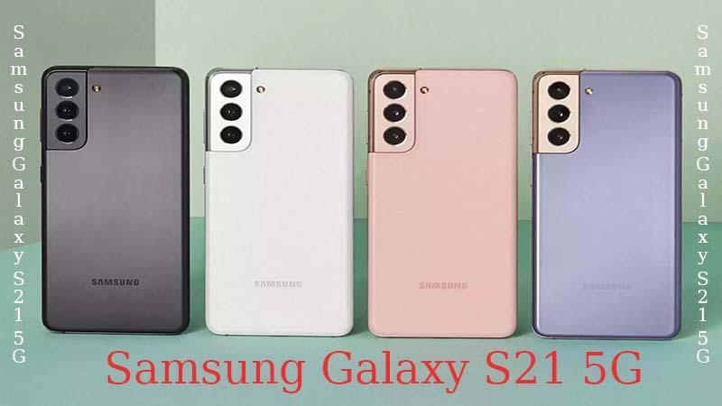 مراجعة موبايل سامسونج جالاكسي S21 Samsung Galaxy