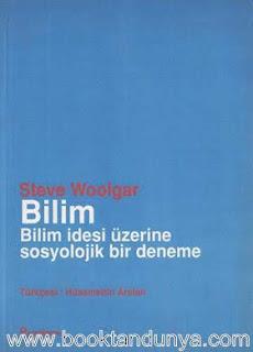Steve Woolgar - Bilim, Bilim İdesi Üzerine Sosyolojik Bir Deneme