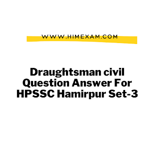 Draughtsman civil Question Answer For HPSSC Hamirpur Set-2 ||Draughtsman civil Question Answer For HPSSC Hamirpur||Draughtsman civil Subject Related MCQ For HPSSSB Hamirpur||Hpssc Draughtman civil previous paper