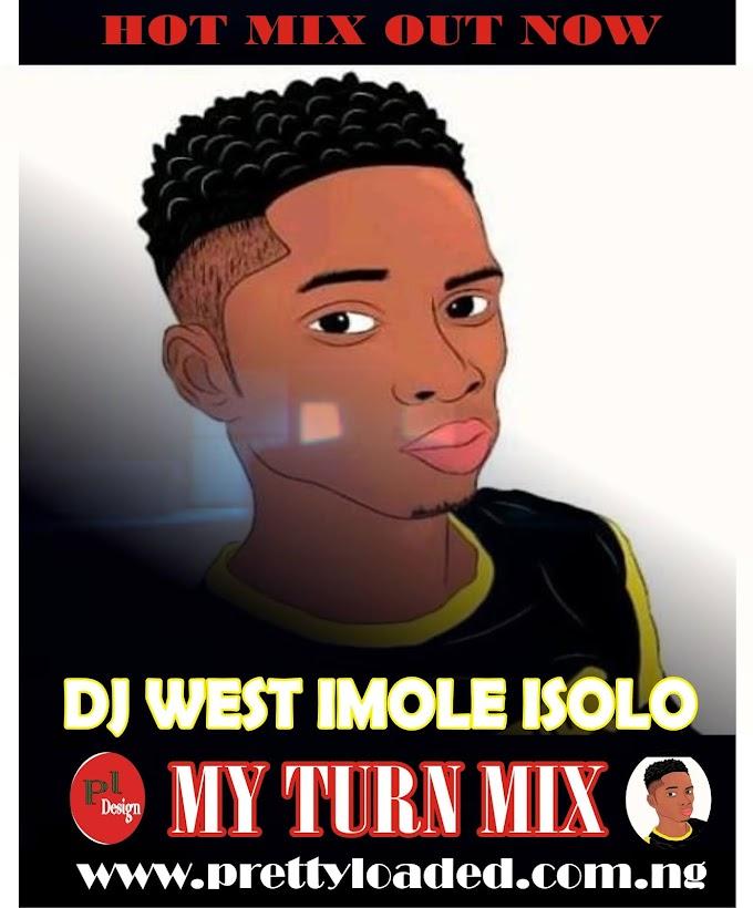 [Mixtape] DJ West Imole Isolo – My Turn Mix