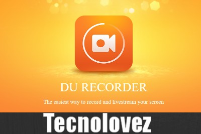 DU Recorder  - Applicazione per registrare lo schermo del nostro dispositivo in alta qualità senza root e limiti di tempo