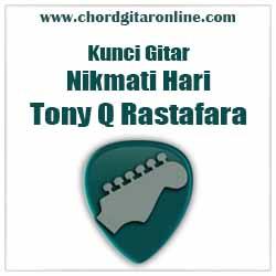 Chord Tony Q Rastafara Nikmati Hari