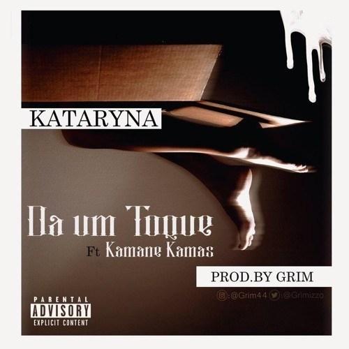 Kataryna Feat. Kamané Kamas - Da Um Toque (Prod. Grim)