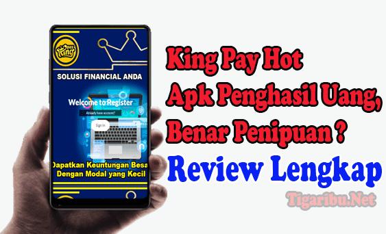 Cara Menghasilkan Uang Dari King Pay Hot Apk