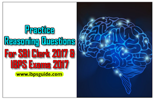 Practice Reasoning Questions For SBI Clerk 2017& IBPS 2017 Exams (Coding - Decoding New Pattern& Inequality)