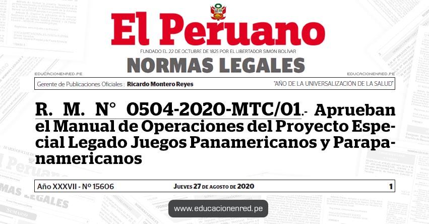 R. M. N° 0504-2020-MTC/01.- Aprueban el Manual de Operaciones del Proyecto Especial Legado Juegos Panamericanos y Parapanamericanos