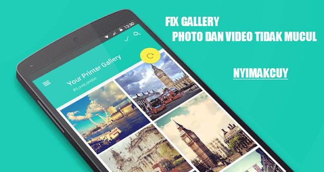 Cara Mengatasi Foto Dan Video Yang Tidak Muncul Di Gallery