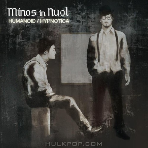 MINOS, Nuol – Humanoid / Hypnotica (ITUNES MATCH AAC M4A)