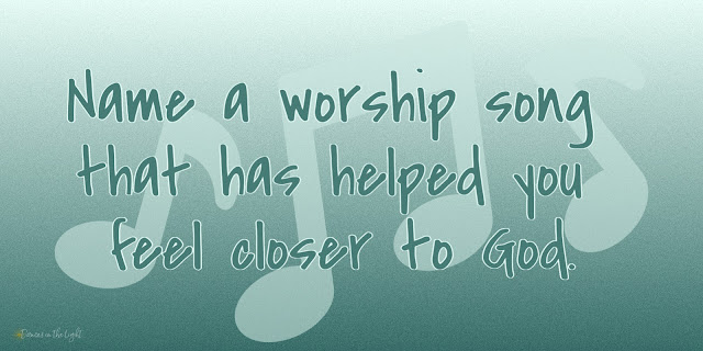 Name a worship song that has helped you feel closer to God.