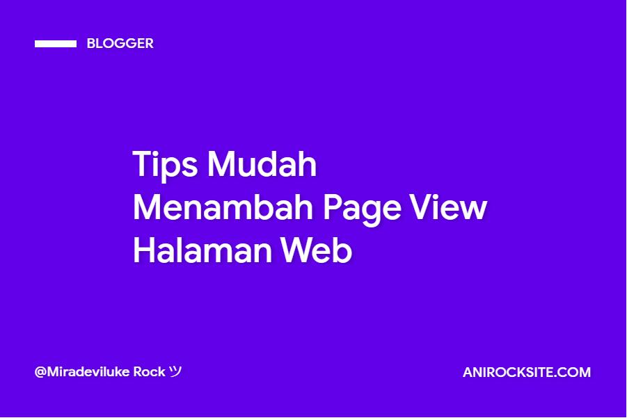 Tips Mudah Menambah Page View Halaman Web
