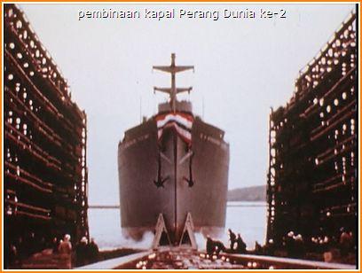Gambar menunjukkan bagaimana cara pembinaan kapal pada zaman perang dunia kedua