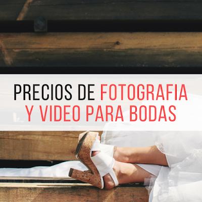 PRECIOS DE FOTOGRAFIA Y VIDEO PARA BODAS