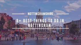 9+ Best Things To Do in Nottingham And Nottinghamshire