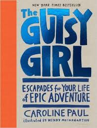 https://www.goodreads.com/book/show/25663599-the-gutsy-girl?from_new_nav=true&ac=1&from_search=true