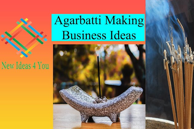 New Business Ideas of Agarbatti Making