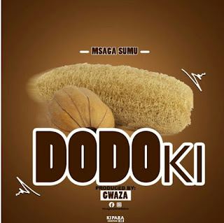 Download Audio | Msaga Sumu – DODOKI Mp3