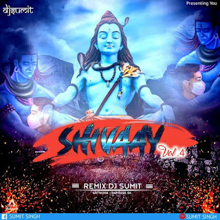 SHIVAAY VOL 4 (ALBUM) - DJ SUMIT