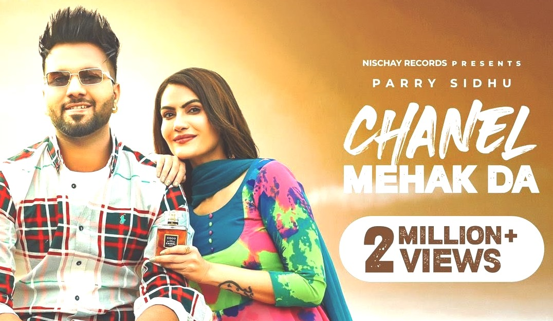 CHANEL MEHAK DA Lyrics - Parry Sidhu - Download Video or MP3 Song