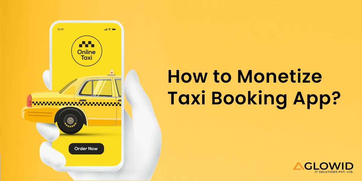 How to Monetize Cab Booking App?
