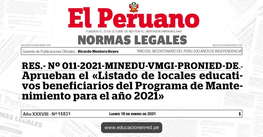 RES. Nº 011-2021-MINEDU-VMGI-PRONIED-DE.- Aprueban el «Listado de locales educativos beneficiarios del Programa de Mantenimiento para el año 2021»