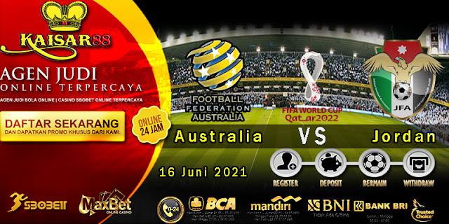Prediksi Bola Terpercaya Piala Dunia Zona Australia vs Yordania 16 Juni 2021